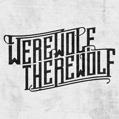 Werewolf Therewolf by Joshua Minnich Cool Typography, Typography Letters, Typography Design, Lettering, Frankenstein Quotes, Young Frankenstein, Movie Quotes, Funny Quotes, Castle Tattoo