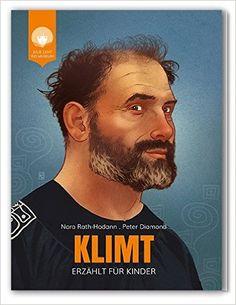 KLIMT - erzählt für Kinder: Das Leben des Malers Gustav Klimt JULIE GEHT INS MUSEUM: Amazon.de: Nora Rath-Hodann, Peter Diamond #klimt #klimtfürkinder #kinderbuch #wien #künstler #weltbekannt