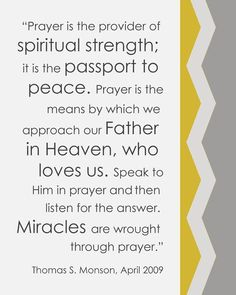 Prayer is the provider of spiritual strength; ii is the passport to peace.  #spiritualstrength