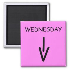 Wednesday Arrow Square Hot Pink Magnet by Janz