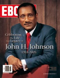 John H. Johnson, Founder of Ebony and Jet Magazines, Johnson Publishing (Chicago)