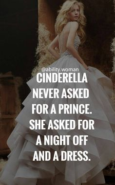 cinderella, quotes, empowering quotes, empowering quotes for women, inspirational, motivation, truth, life, feminism, girl power