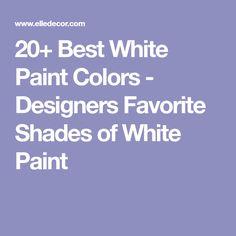 Best White Paint Colors - Designers Favorite Shades of White Paint Rust Color Paint, Neutral Paint Colors, Paint Colors For Home, White Colors, Best White Paint, White Paints, Benjamin Moore Colors, Favorite Paint Colors, Paint Shades