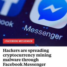 Hackers are spreading cryptocurrency mining malware through FacebookMessenger http://ift.tt/2lecCUX  #news #music #love #fashion #actor #instagram #film #style #singer #celebrity #entertainment #celebrities #moda #gossip #new #hollywood #radio #model #breakingnews #photo #follow #success #photooftheday #instagood #famous #pic #fame #television #show #новости