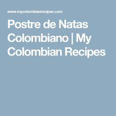 Postre de Natas Colombiano | My Colombian Recipes