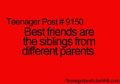 This is so true for my bffs courtney and alyssa!!whats cool is that they r sisters!!