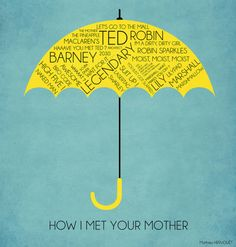how i met your mother, himym, and umbrella image How I Met Your Mother, We Will Rock You, I Meet You, Best Tv Shows, Best Shows Ever, Ted And Robin, Marshall And Lily, Yellow Umbrella, Umbrella Art