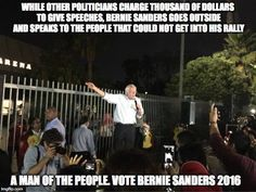 Speaking to the people who didn't have the money to get in. Think about that. That's most of us. The other candidates don't have any time for you unless you pay to see them. They are prostitutes. Bernie is the real deal. Vote for Bernie.