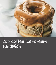 Cop coffee ice-cream sandwich | A black coffee and a doughnut is a ...