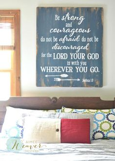 """Be strong and courageous"" Wood Sign by Aimee Weaver Designs"