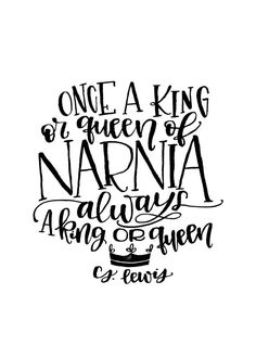 """Once a king or queen of Narnia, always a king or queen."" C. S. Lewis print by MiniPress on etsy"