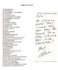 "The story goes like this: young filmmaker Colin Levy wrote to his hero Martin Scorsese several years ago, asking which films he should see in order to broaden his cinematic horizons. Scorsese's assistant sent over a list of 39 foreign films that the director had personally recommended, along with the following note: ""Mr. Scorsese asked that I sent this your way. This should be a jump start to your film education!"" Thanks to Bleeding Cool & Andrew Erdle. Here's an A-Z list of the films ..."