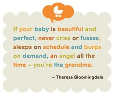 I am the grandma♥ - lots of great quotes but the whole blog is fabulous.