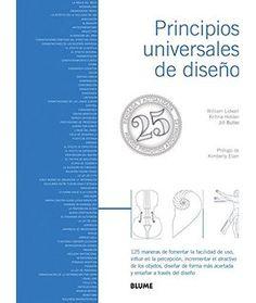 Título: Principios universales de diseño / Autor: Lidwell, W. / Ubicación: Biblioteca FCCTP - USMP 1er. Piso / Código: 745.4/L61