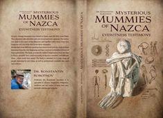 Mysterious Mummies of Nazca: Eyewitness Testimony - New book by Konstantin Korotkov. Strange mummies were found in Nazca, near the little town Palpa Distinguish Between, New Books, Mystery, Mysterious, Peru, Professor, Lab, English, Livres