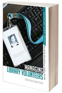 Managing Library Volunteers, Second Edition