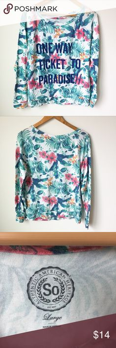 """""""One Way Ticket To Paradise"""" Sweater Great condition and super cute! Pair this sweater up with ripped jeans or short shorts. The colorful Floral print makes this a fun piece! Tops Sweatshirts & Hoodies"""