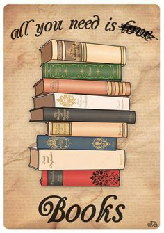 All you need is books.