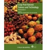 CROP POST-HARVEST: SCIENCE AND TECHNOLOGY: PERISHABLES ILLUSTRATED EDITION EDITION