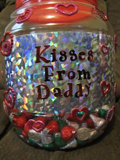 For those of you that have kids who have daddy's that deploy.   Daddy kisses + Jar+ approximately 430 Chocolate kisses(2 kids) = Kisses From Daddy
