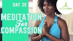 Meditation for Compassion - Day 20 - 30 Day Meditation Challenge