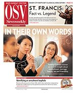 The May 20 issue of OSV Newsweekly is up! Read: Catholic women in their own words (some of your favorites!) ... Annulment loopholes? ... Catholic college commencement controversies ... Defending conscience ... A good Catholic read.