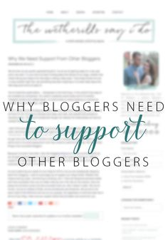 Why Bloggers Need to Support Other Bloggers