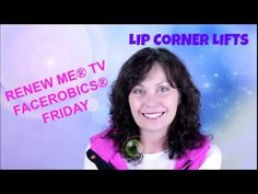 Thank you for Subscribing to RENEW ME® TV! Hey sweet souls, here is my new video for FACEROBICS® Friday! How to lift the corners of your mouth permanently! I...