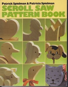 Scroll Saw Pattern Book By Patrick And Patricia Spielman
