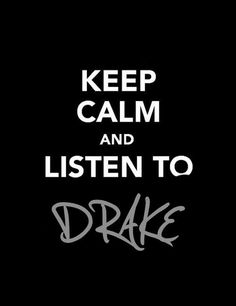 Words cannot express the love I have for Drake lol <3. Make your reward to buy your favorite artist's album.