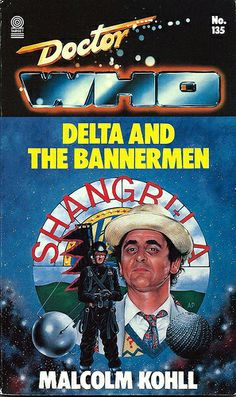 Doctor Who Paperback, Delta and the Bannermen by Malcolm Kohll, Number 135 in the Doctor Who Library, A Target Book, Copyright 1989.