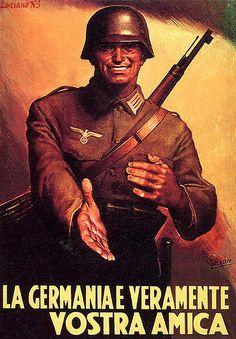 """""""La Germania e veramente VOSTRA AMICA"""" - """"Germay is our true friend"""" Italo-German Nazi Propaganda"""
