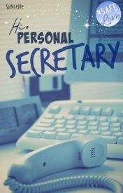 His Personal Secretary (slowly editing)