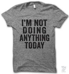 I'm Not Doing Anything Today