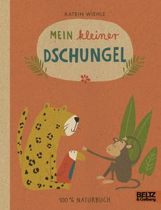 Mein kleiner Dschungel: 100 % Naturbuch - Vierfarbiges Papp-Bilderbuch: Amazon.de: Katrin Wiehle: Bücher i love this #book!