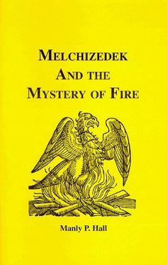 Melchizedek and the Mystery of Fire (Adept Series) by Manly P. Best Books For Men, Books To Read, My Books, Magick Book, Occult Books, Black History Books, Knowledge And Wisdom, Mystique, Cool Books