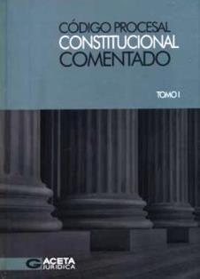 Código Procesal Constitucional comentado / Pedro Salas Vásquez coordinador, Marianella Ledesma Narváez, César Landa Arroyo, Gerardo Eto Cruz ... [et al.]. 345.52C1 C6 (COD) VOL.1