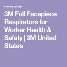 3M Full Facepiece Respirators for Worker Health & Safety   3M United States