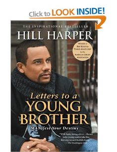 Letters to a Young Brother: Manifest Your Destiny: Amazon.co.uk: Hill Harper: Books