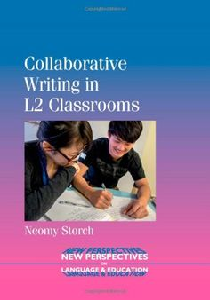 Collaborative writing in L2 classrooms / Neomy Storch - Bristol ; Buffalo : Multilingual Matters, cop. 2013