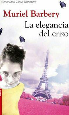 La elegancia del erizo (en francés L'Élégance du hérisson) - Muriel Barbery.