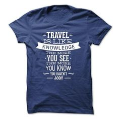 Travel is like Knowledge T Shirts, Hoodies, Sweatshirts. CHECK PRICE ==►…
