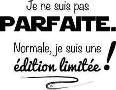 personnaliser tee shirt Édition Limitée www. Quote Citation, French Quotes, Learn French, Positive Attitude, Words Quotes, Sentences, Slogan, Affirmations, Tee Shirts