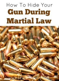 How to Hide Your Guns during Martial Law.