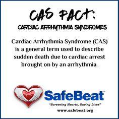 Cardiac Arrhythmia Syndrome is a general term used to describe sudden death due to cardiac arrest brought on by an arrhythmia. Cardiac Arrhythmia Syndromes include: Sudden Unexpected Death Syndrome (SUDS) Sudden Adolescent Death Syndrome (SADS) Sudden Athletic Death Syndrome (SAD) Sudden Infant Death Syndrome (SIDS) Long Q-T Syndrome