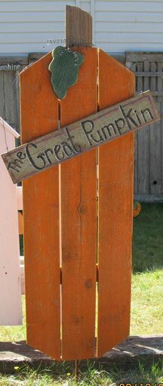 The Great Pumpkin / Happy Harvest  flip the sign over and it says Happy Harvest. Just $25.00