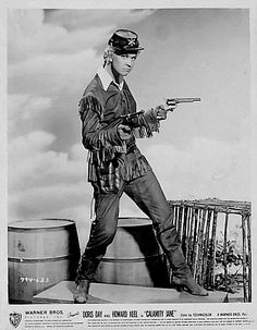Doris Day as Calamity Jane... one of my favourite movies (perhaps behind Paint Your Wagon which is apparently VERY different from the stage version)