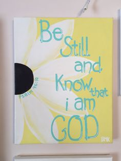 Be still and know that I am God --Pslam 46:10 bible verse canvas