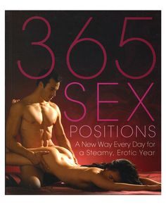 The new 365 sex positions book - Readers can banish boredom from the bedroom all year with this day-by-day guide to the most erotic foreplay and exciting sex imaginable. The New 365 Sex Positions Book features 400 pages of illustrated tips and tricks to spice up your year.