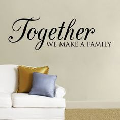 details about together we make a family custom wall decal